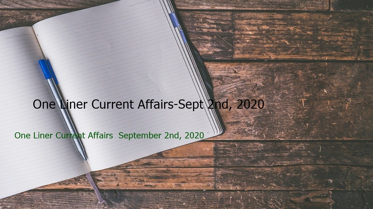 One Liner Current Affairs-Sept 2nd, 2020