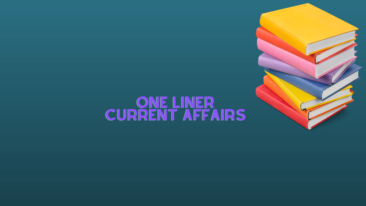 One Liner Current Affairs