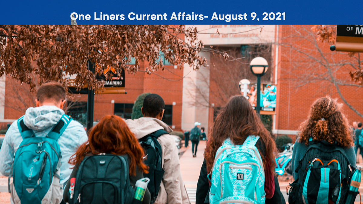 One Liners Current Affairs- August 9, 2021